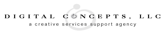 Digital Concepts, LLC ...a creative services support agency
